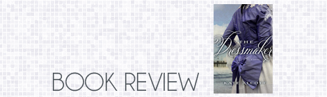 book review: the dressmaker, kate alcott