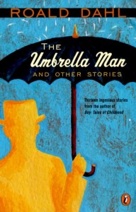 The Umbrella Man and Other Stories, Roald Dahl