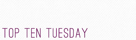 top ten tuesday: top ten books in 2013