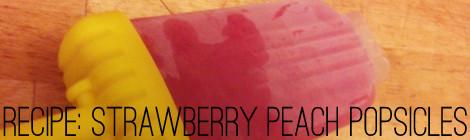 recipe: strawberry-peach popsicles