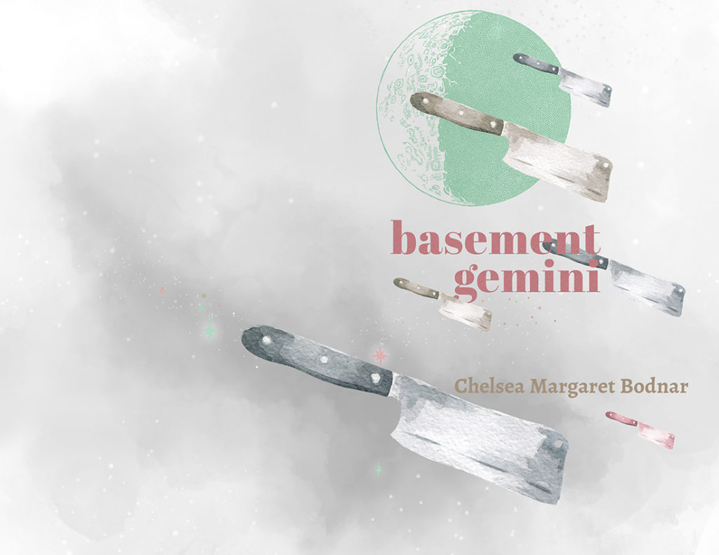 From Hyacinth Girl Press: Basement Gemini by Chelsea Margaret Bodnar, cover design by Sarah Reck