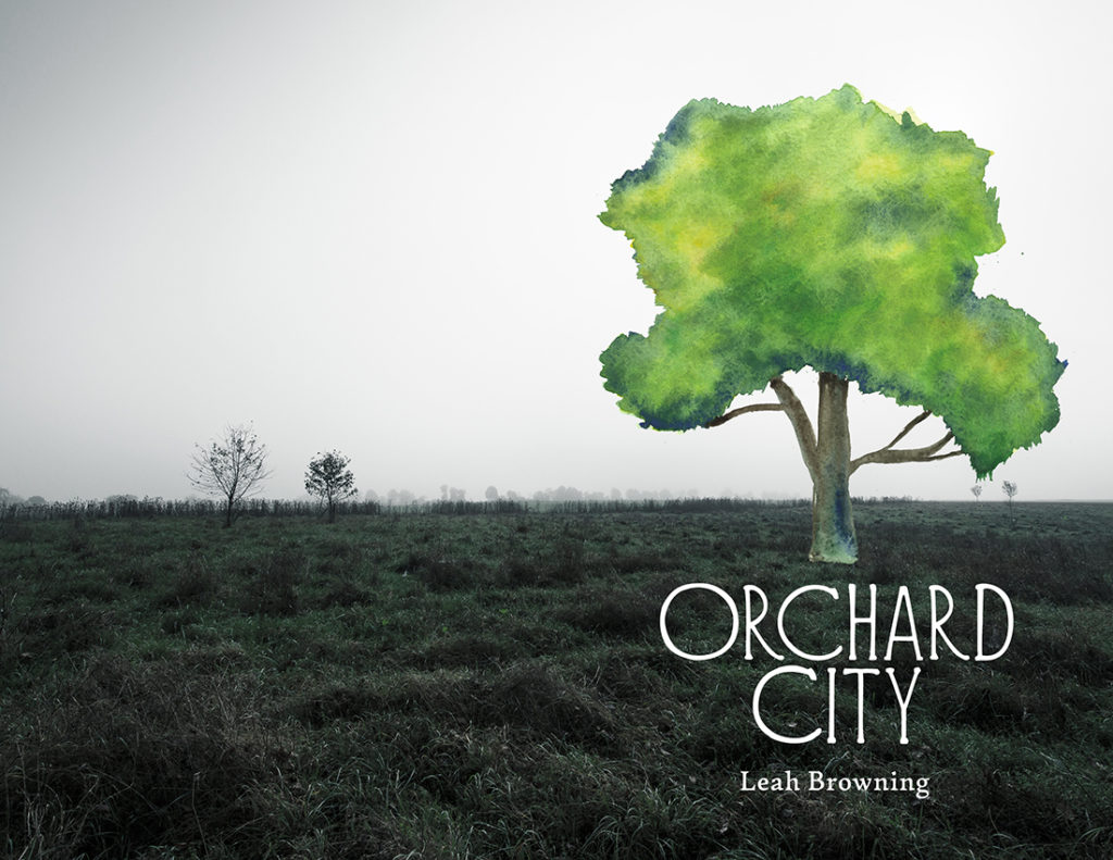 From Hyacinth Girl Press: Orchard City by Leah Browning, cover design by Sarah Reck