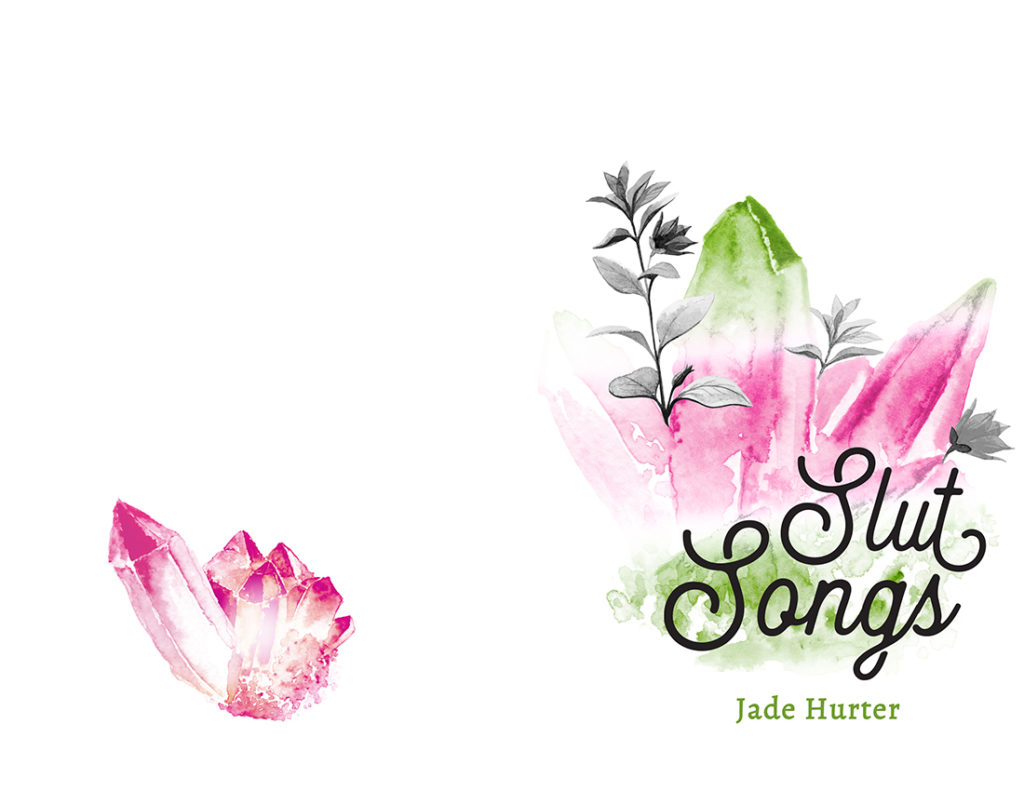 From Hyacinth Girl Press: Slut Songs by Jade Hurter, cover design by Sarah Reck